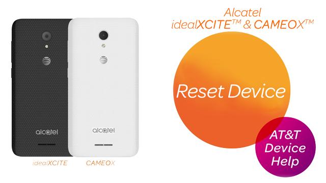 Alcatel IdealXCITE / CAMEOX (5044R) - Reset Device - AT&T