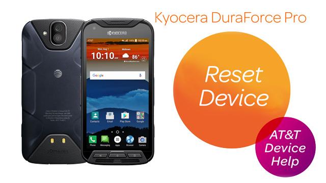 Kyocera DuraForce Pro (E6820) - Reset Device - AT&T