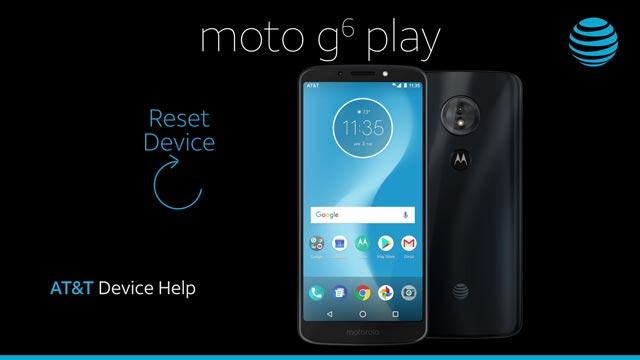 Motorola Moto G6 Play (XT19229) - Reset Device - AT&T