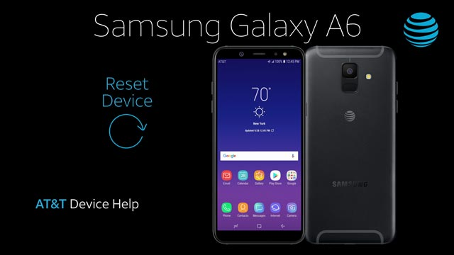 Samsung Galaxy A6 (A600A) - Reset Device - AT&T