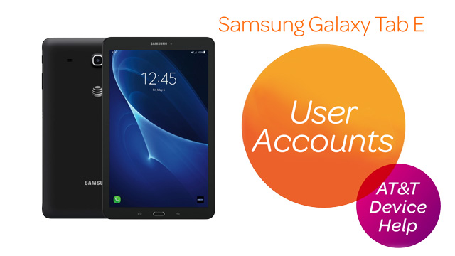 "samsung galaxy tab e 8 0 t377a user accounts at t rh att com Samsung 7"" Tablet Samsung Tablet 10.1"